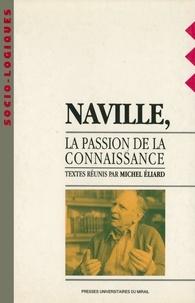 Michel Eliard - Naville, la passion de la connaissance.