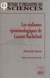 Michel-Elie Martin - Les réalismes épistémologiques de Gaston Bachelard.