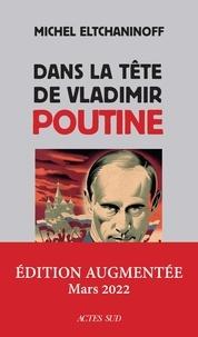 Michel Eltchaninoff - Dans la tête de Vladimir Poutine.