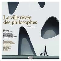 Michel Eltchaninoff - La ville rêvée des philosophes.