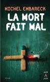 Michel Embareck - La mort fait mal.