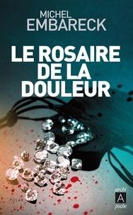 Michel Embareck - Le rosaire de la douleur.
