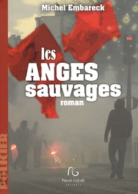 Michel Embareck - Les anges sauvages.