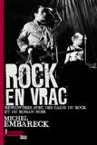 Michel Embareck - Rock en vrac - Rencontre avec des caïds du rock et du roman noir.