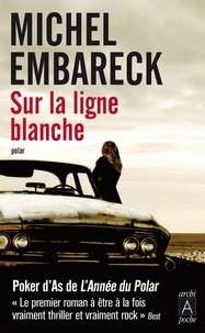 Michel Embareck - Sur la ligne blanche.
