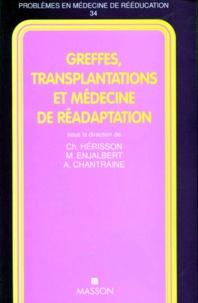 Michel Enjalbert et Christian Hérisson - Greffes, transplantations et médecine de réadaptation.