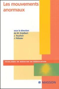 Michel Enjalbert et Jacques Touchon - Les mouvements anormaux.