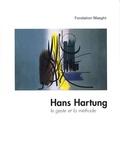Michel Enrici - Hans Hartung le geste et la méthode.