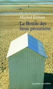 Michel Erman - Le Bottin des lieux proustiens.