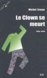 Michel Erman - Le clown se meurt.