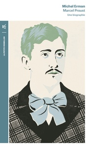 Michel Erman - Marcel Proust - Une biographie.