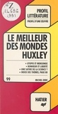 Michel Erre et Georges Décote - Le meilleur des mondes, Huxley - Analyse critique.