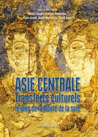 Michel Espagne et Svetlana Gorshenina - Asie centrale, transferts culturels le long de la Route de la soie.