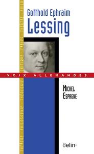 Michel Espagne - Gotthold Ephraim Lessing.