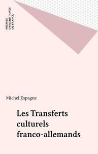 Michel Espagne - Les transferts culturels franco-allemands.