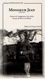 Michel Espinassouze - Monsieur Jean - Histoire de l'engagement d'un enfant du pays de Brive-la-Gaillarde (1939-1945).