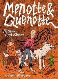 Michel Esselbrügge - Menotte & Quenotte.