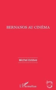Michel Estève - Bernanos au cinéma.