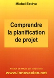 Michel Estève - Comprendre la planification de projet.