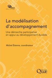 Michel Etienne - La modélisation d'accompagnement : une démarche participative en appui au développement durable.