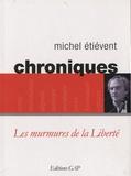 Michel Etiévent - Chroniques - Les murmures de la liberté.