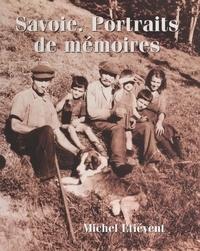 Michel Etiévent et  Collectif - Savoie - Portraits de mémoires.