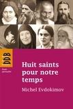 Michel Evdokimov - Huit saints pour notre temps.