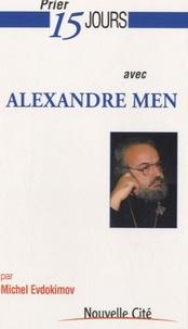 Michel Evdokimov - Prier 15 jours avec Alexandre Men.