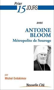 Michel Evdokimov - Prier 15 jours avec Antoine Bloom.