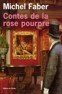 Michel Faber - Contes de la rose pourpre.