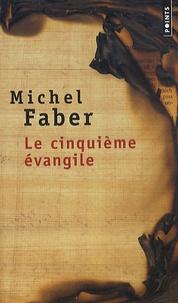 Michel Faber - La cinquième évangile.