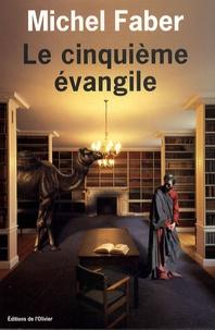 Michel Faber - Le cinquième évangile.