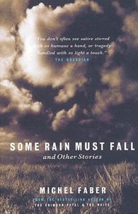 Michel Faber - Some Rain must fall.