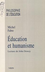 Michel Fabre - Education et humanisme - Lecture de John Dewey.