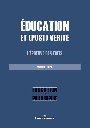 Education et (post) vérité. L'épreuve des faits