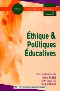 Michel Fabre et Henri-Louis Go - Ethique & politiques éducatives.
