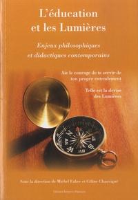 Michel Fabre et Céline Chauvigné - L'éducation et les Lumières - Enjeux philosophiques et didactiques contemporains.