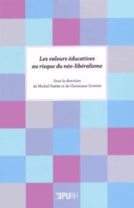 Michel Fabre et Christiane Gohier - Les valeurs éducatives au risque du néo-libéralisme.
