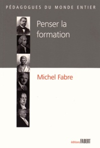 Michel Fabre - Penser la formation.
