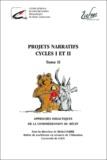 Michel Fabre - Projets narratifs cycle 1 et 2 - Tome 2 : Approches didactiques de la compréhension du récit.