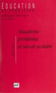 Michel Fabre - Situations-problèmes et savoir scolaire.