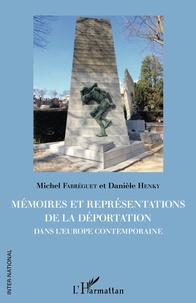 Michel Fabréguet et Danièle Henky - Mémoires et représentations de la déportation dans l'Europe contemporaine.