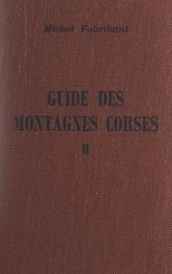Michel Fabrikant et W. Foelsche - Guide des montagnes corses (2). Montagnes de Corse centrale et méridionale.