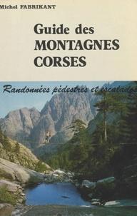 Michel Fabrikant et J.-J. Bach - Guide des montagnes corses - Randonnées pédestres et escalades.