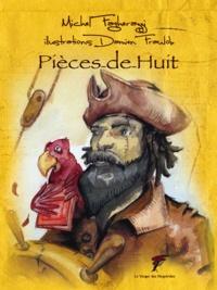 Michel Fagherazzi - Pièces-de-Huit.