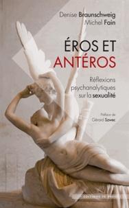 Michel Fain et Denise Braunschweig - Eros et Antéros - Réflexions psychanalytiques sur la sexualité.