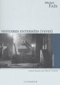 Michel Faïs - Histoires enterrées (vives).
