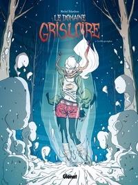 Michel Falardeau - Le domaine Grisloire Tome 2 : La fille qui explose.