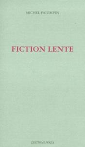 Michel Falempin - Fiction lente.