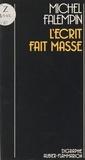 Michel Falempin et Jean Ristat - L'écrit fait masse.